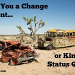 Change Agent or King of Status Quo? Which Are You?
