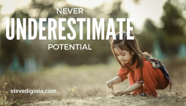 Never Underestimate the Potential