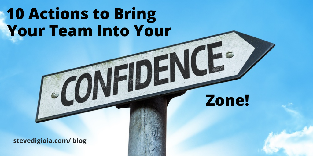 10 Actions to Bring Your Team Into Your Confidence Zone
