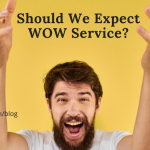 Should We Expect WOW Service?